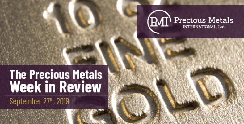 The Precious Metals Week in Review - September 27th, 2019.