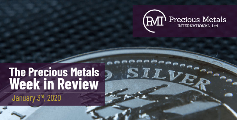 The Precious Metals Week in Review - January 3rd, 2020.