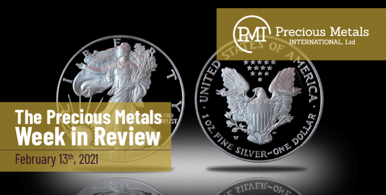 The Precious Metals Week in Review - February 12th, 2021.