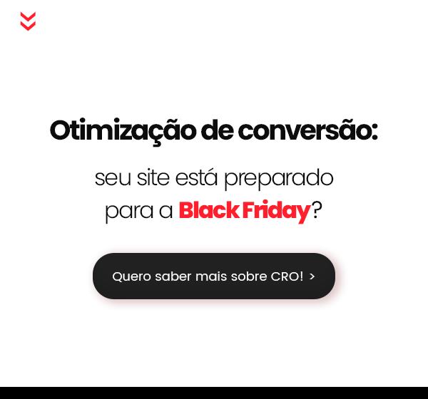 Otimização de conversão: seu site está preparado para a Black Friday?