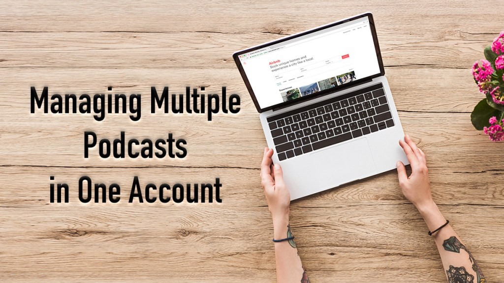Podbean-Now-Supports-Managing-Multiple-Podcasts-in-One-Account