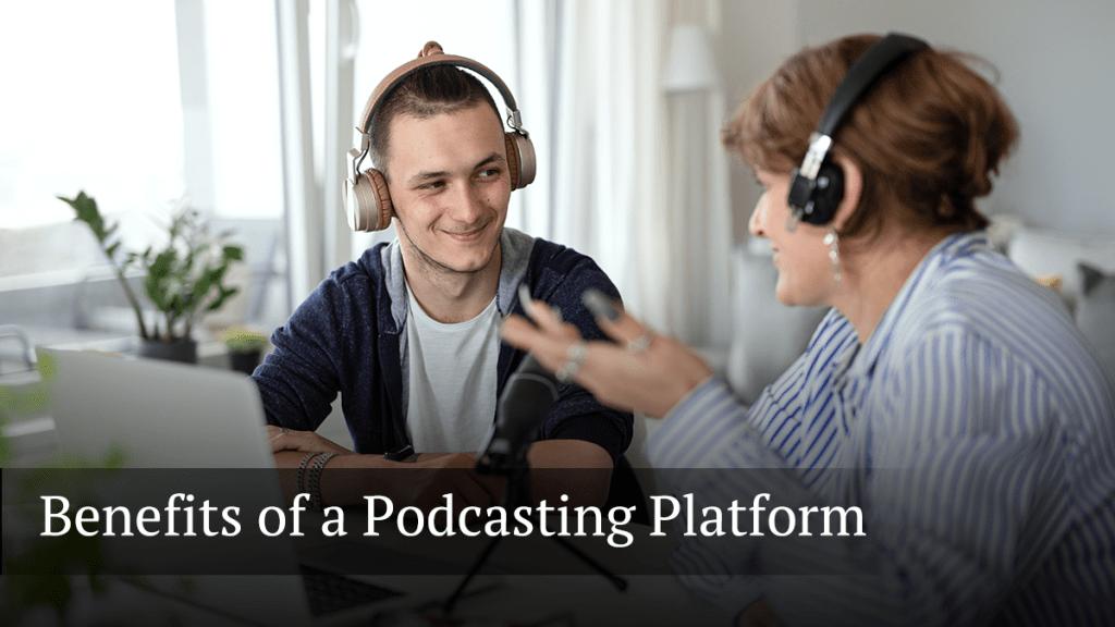 benefits podcast platform