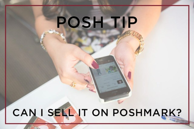 040915_POSH TIP_CAN I SELL IT