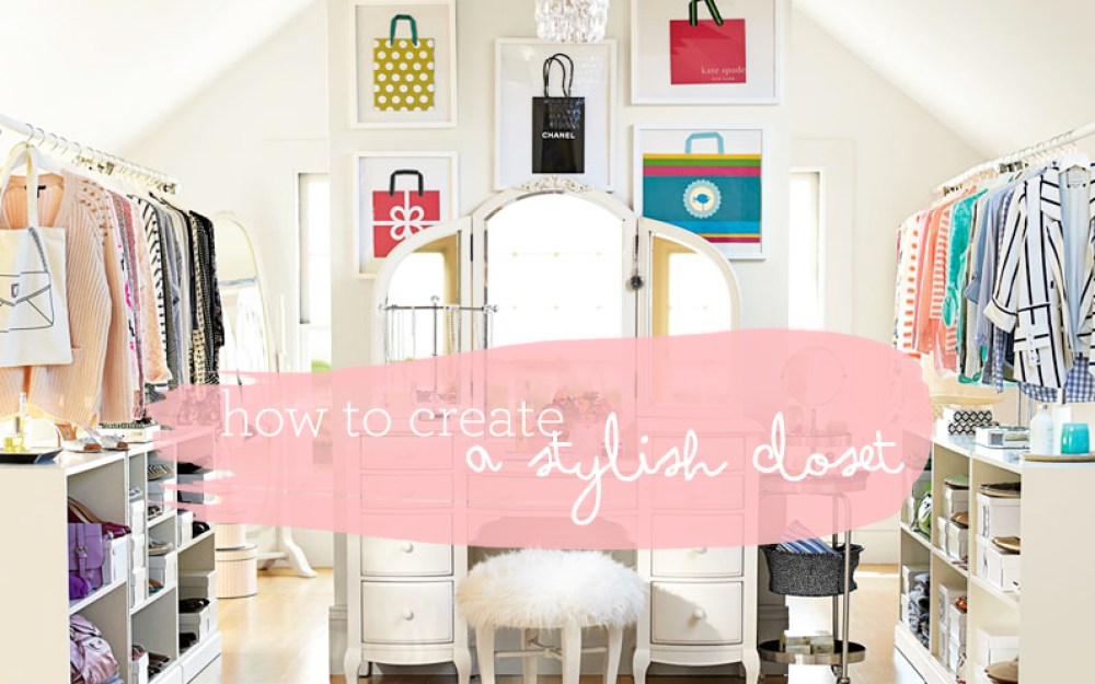 How To Create A Stylish Closet - Pottery Barn