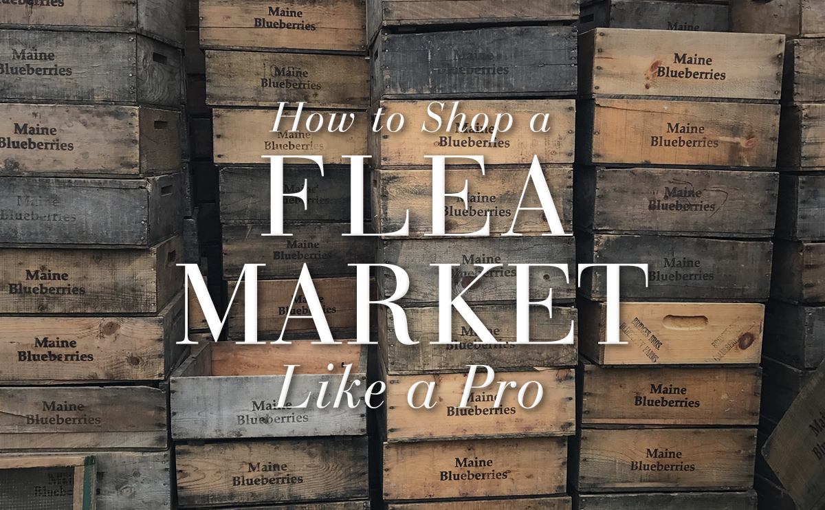 How To Shop A Flea Market Like A Pro Pottery Barn