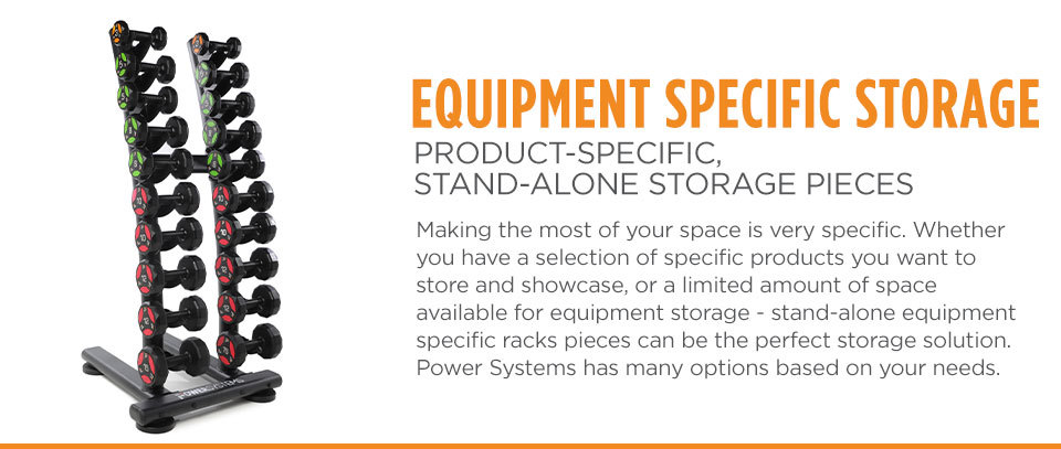 Equipment Specific Storage - Making the most of your space is very specific. Whether you have a selection of specific products you want to store and showcase, or a limited amount of space available for equipment storage - stand-alone equipment specific racks pieces can be the perfect storage solution. Power Systems has many options based on your needs.