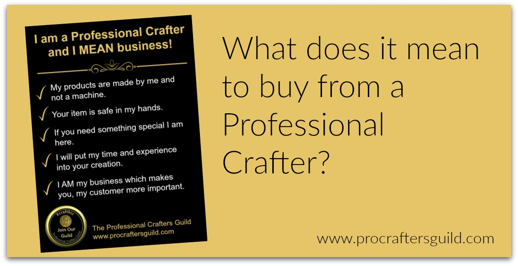 What does it mean to buy from a Professional Crafter?