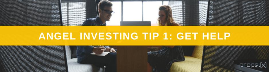 Angel Investing Tip 1: Get Help