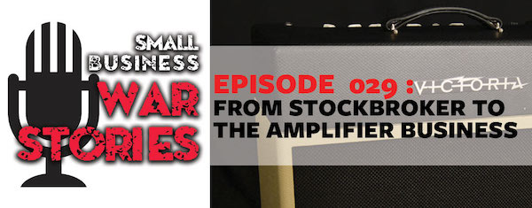 From Stockbroker to the Amplifier Business | Victoria Amps