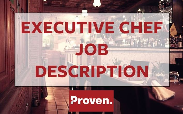 The Perfect Executive Chef Job Description  Proven