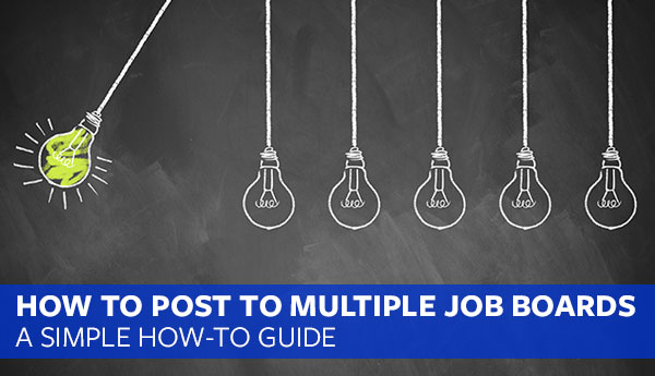 How To Post To Multiple Job Boards