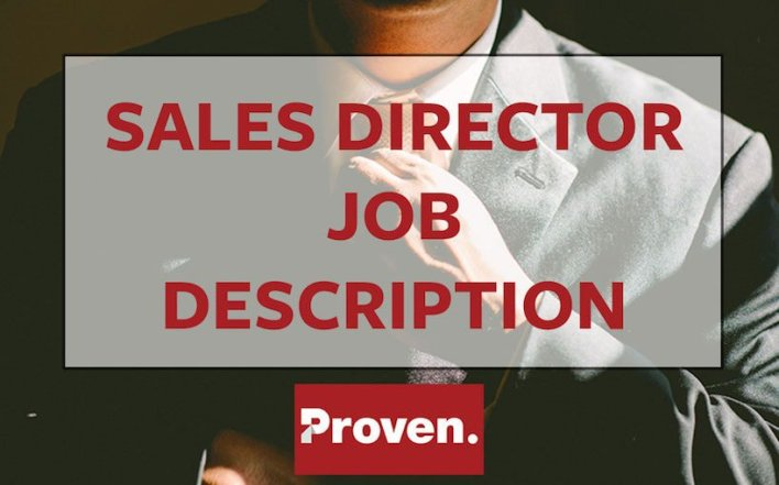 The Perfect Sales Director Job Description  Proven