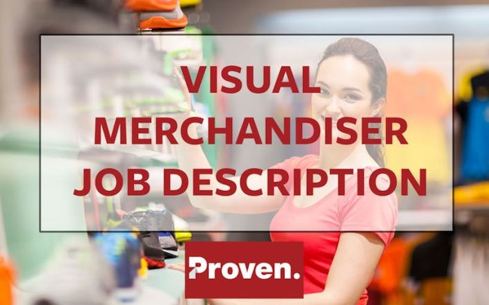 The Perfect Visual Merchandiser Job Description  Proven