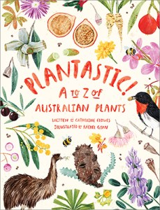 Cover of Plantastic! featuring illustrations of various Australian plants, flowers and animals surrounding the orange book title.