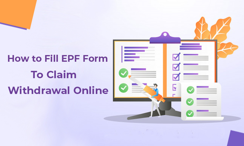 How to Fill EPF Withdrawal Form Online to Get Claim