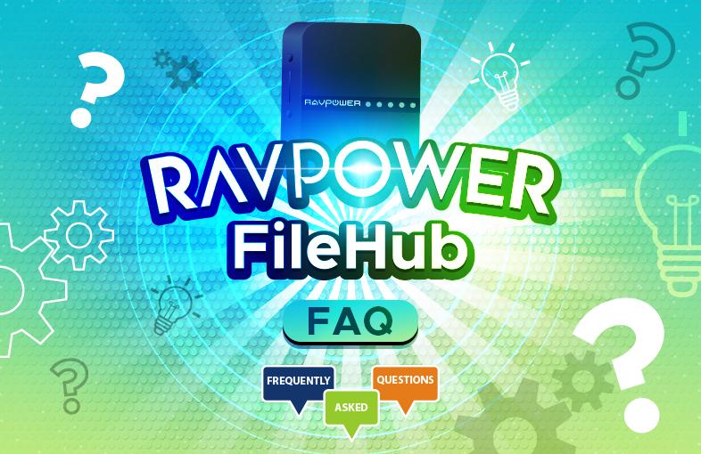 Filehub Faq Common Ravpower Filehub Questions Answered Ravpower Blog