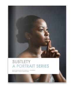 Subtlety – A Portrait Series