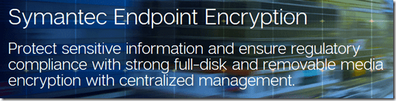 Symantec Endpoint Encryption - Full disk and removable media encryption with management