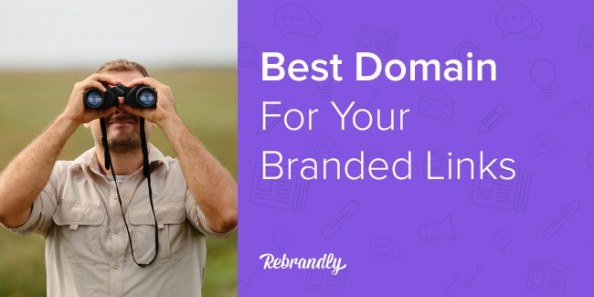 How to Find the Best Domain for Your Branded Links