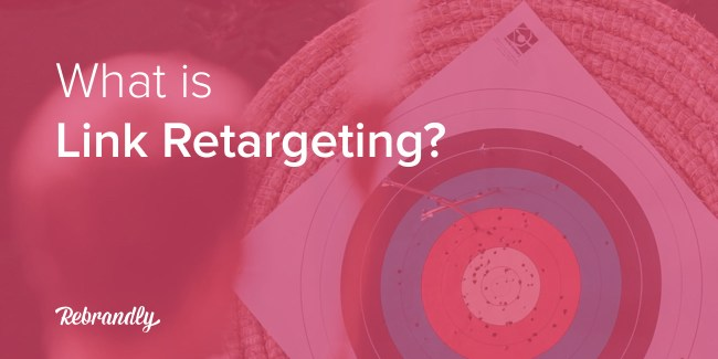 Link Retargeting Rebrandly Blog