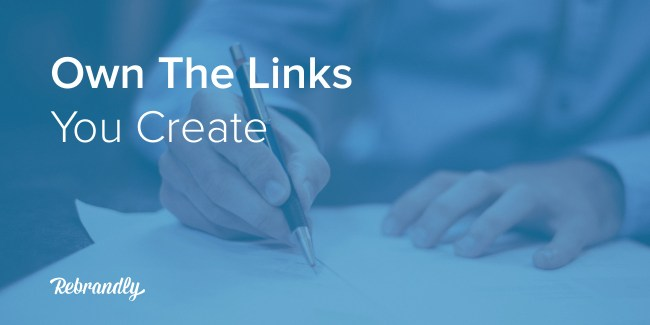Own the Links Your Create