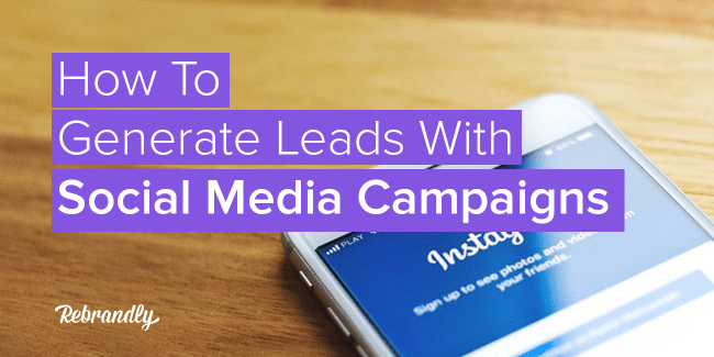 How To Generate Leads With Social Media Campaigns