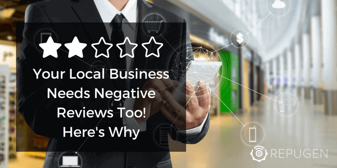 Your Local Business Needs Negative Reviews Too Heres Why