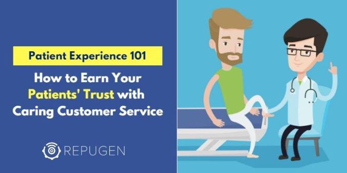 How to Earn Your Patients' Trust with a Caring Customer Service