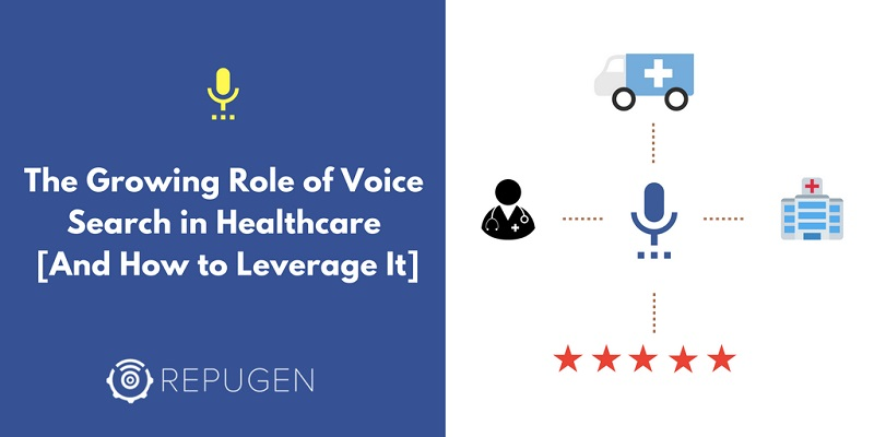The Growing Role of Voice Search in Healthcare [How to Leverage It]