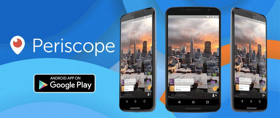periscope - 15 melhores aplicações android grátis