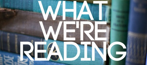 What we are reading
