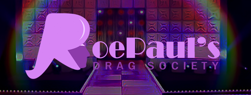 A poster for RoePaul's Drag Society