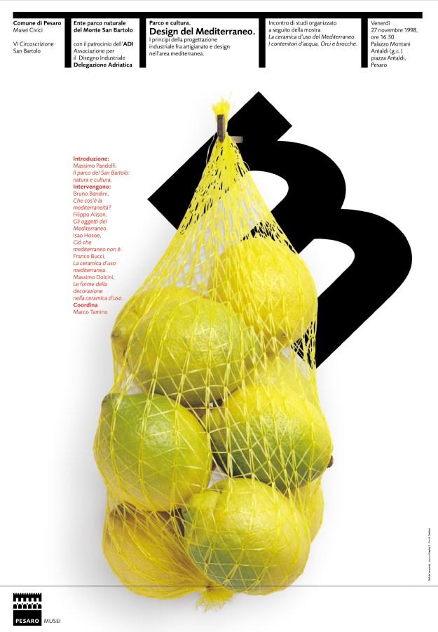 Design del Mediterraneo Плакат к выставке «Дизайн Средиземноморья». 1998 Плакат соединяет лимоны как символ Средиземноморья, их магазинную упаковку как символ дизайна с буквой «m» из слова «mediterraneo» – так по-итальянски назы-вается Средиземное море.  ЛЕОНАРДО СОННОЛИ. ОН ИТАЛЬЯНЕЦ, И ЭТО МНОГОЕ ОБЪЯСНЯЕТ. С.Серов ЛЕОНАРДО СОННОЛИ. ОН ИТАЛЬЯНЕЦ, И ЭТО МНОГОЕ ОБЪЯСНЯЕТ. С.Серов Design del Mediterraneo