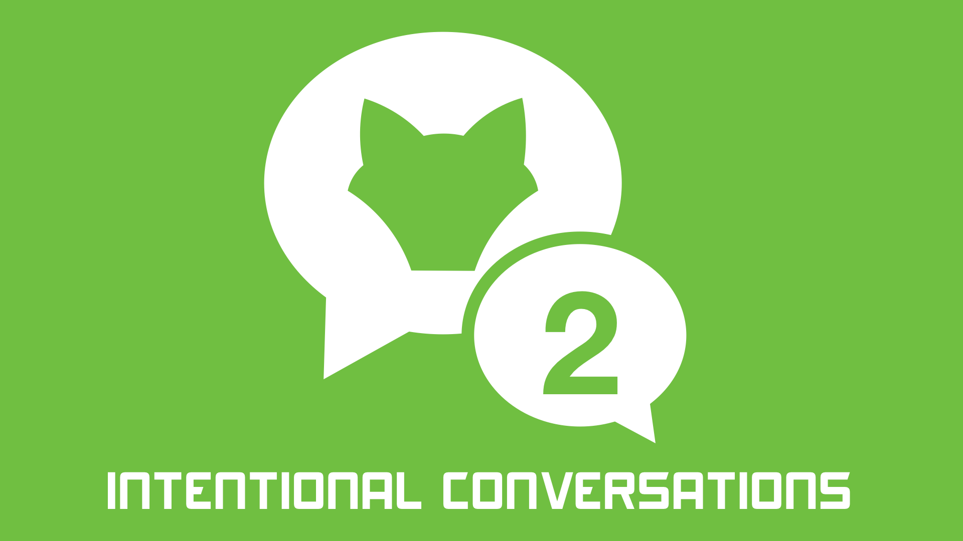 Intentional Conversations
