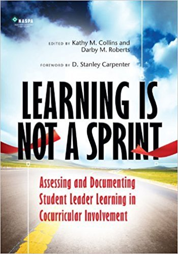 Learning Is Not a Sprint Assessing and Documenting Student Leader Learning in Cocurricular Involvement