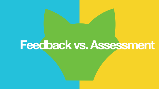 Feedback versus Assessment