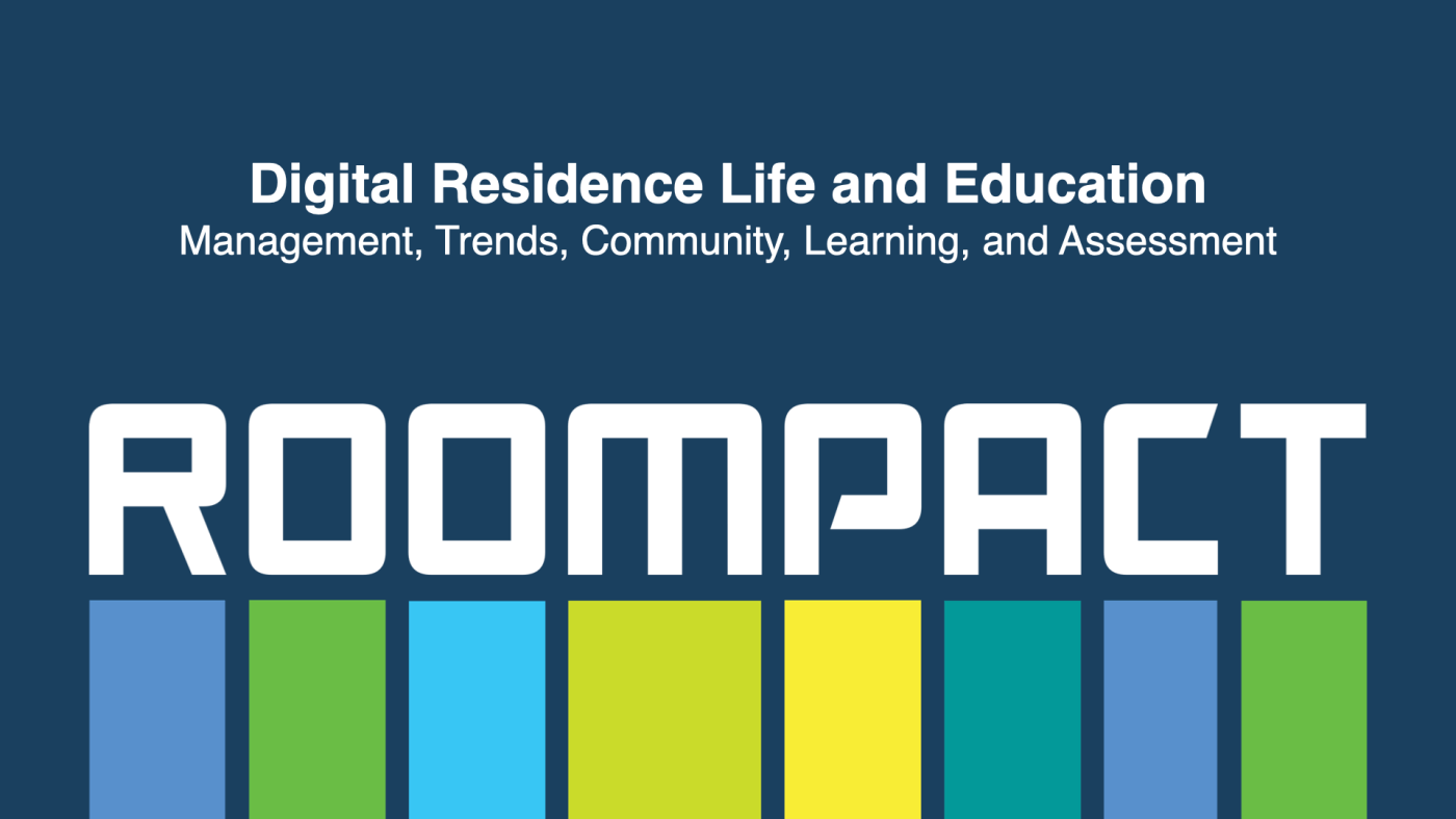 Roompact. Digital Residence Life and Education. Management, Trends, Community, Learning, and Assessment.