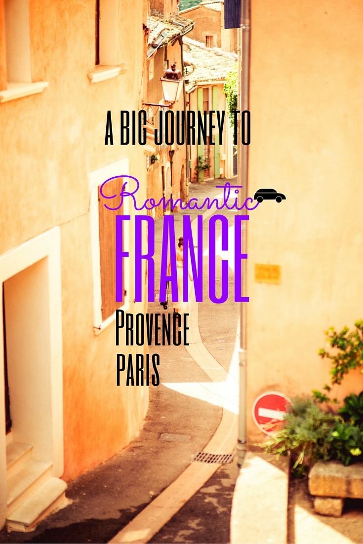 A Big Journey to Romantic France (Provence and Paris)