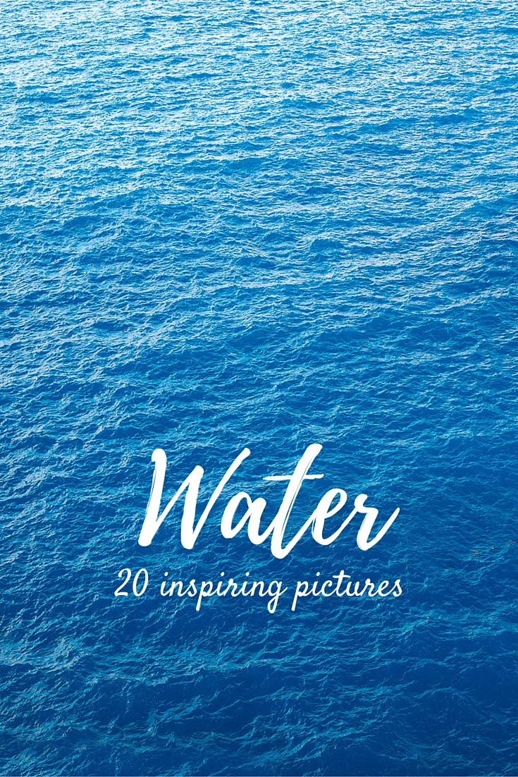 20 inspiring pictures of Water