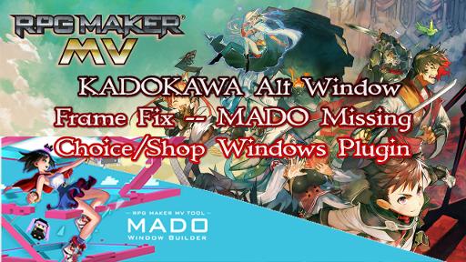 MADO Missing Choice/Shop Windows Plugin (KADOKAWA Alt Window Frame Fix)