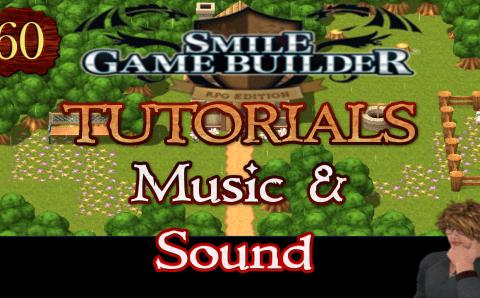 Smile Game Builder Tutorial #60: Music & Sound