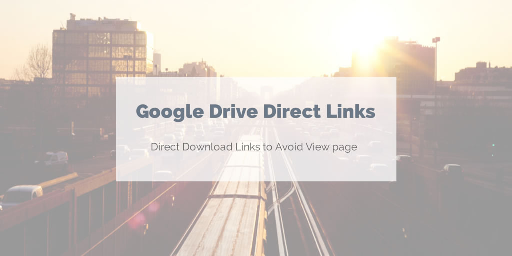 Google Drive direct download link creation for shared files