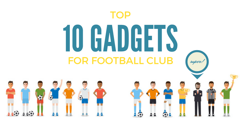 top-10-gadgets-football-club