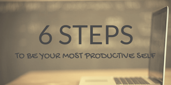 6 steps to be productive