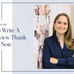 How To Write A Post-Interview Thank You Note: Sarah Flint, Founder & Creative Director of Sarah Flin...