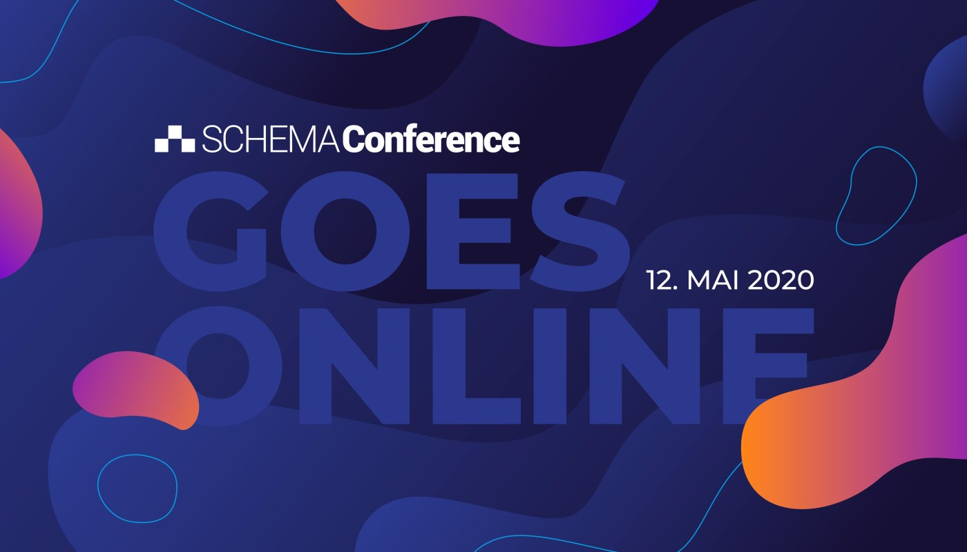 SCHEMA Conference 2020 Goes Online am 12. Mai 2020