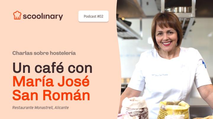 Un café con María José San Román: el Podcast de Scoolinary