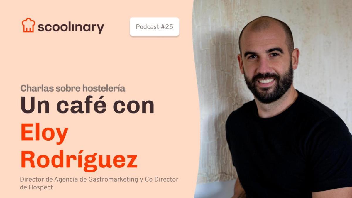 Un café con Eloy Rodríguez, consultor gastronómico y CO Director de «Hospect»