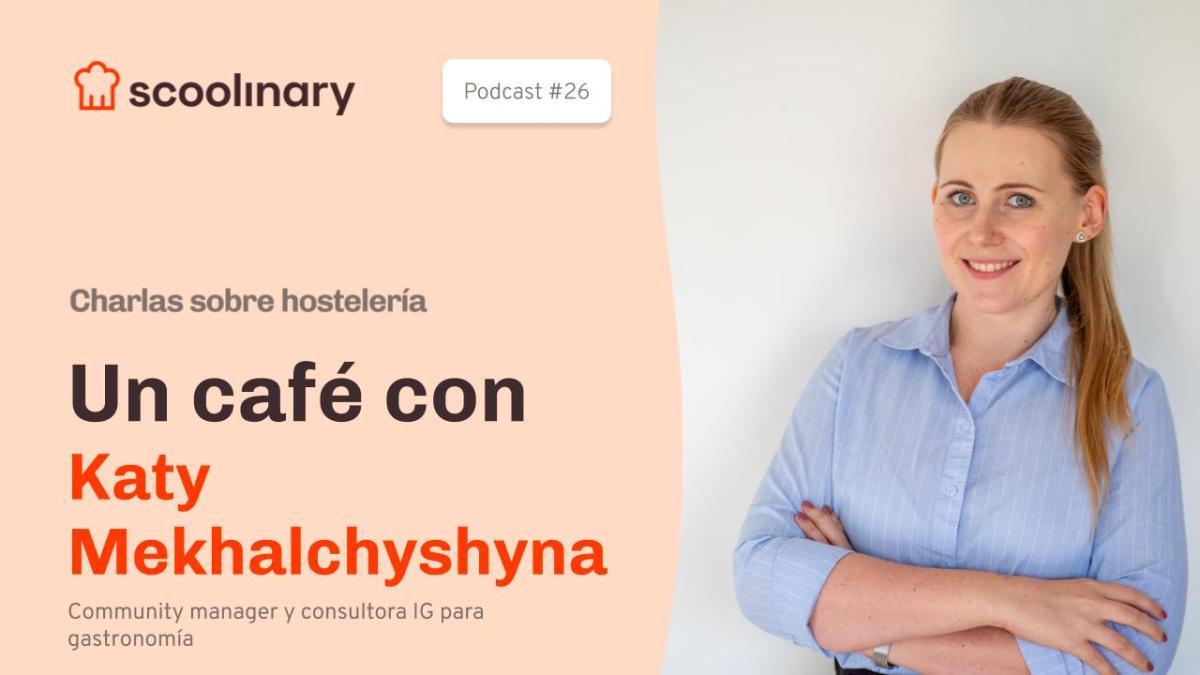 Un café con Katy Mekhalchyshyna, Community Manager especialista en gastronomía