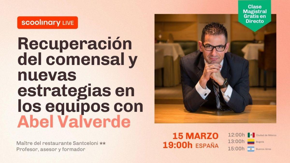 Clase Magistral Gratuita con Abel Valverde, ¿Cómo recuperar al comensal tras la pandemia?